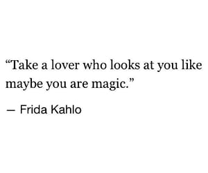 quotes, frida kahlo, and magic image