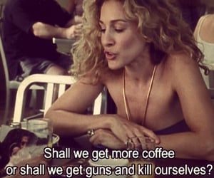 sex and the city, coffee, and quotes image