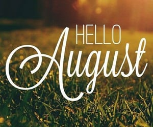 August, hello august, and summer image
