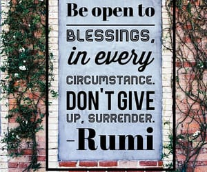 don't give up, Rumi, and surrender image