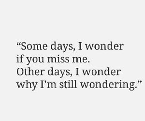 quotes, sad, and wondering image