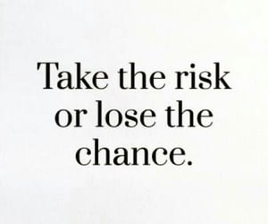 quotes, chance, and risk image