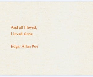 love, alone, and edgar allan poe image