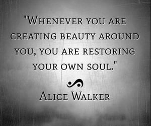 alice walker, creatiion is inevitable, and creating beauty image