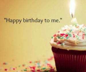 birthday, happy birthday, and happy birthday to me image