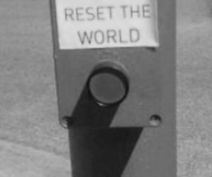 reset, world, and black and white image