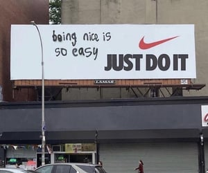 be nice, Just Do It, and nike image