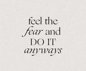 fear, motivation, and quotes image
