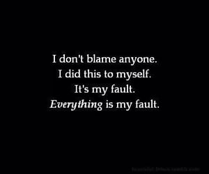 depression, quote, and my fault image