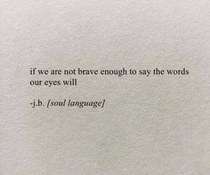 brave, eyes, and words image