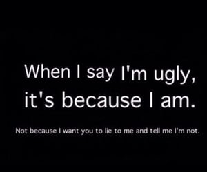 ugly, quotes, and lies image