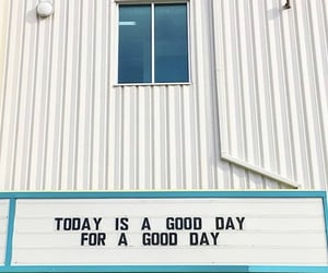 day, good, and quotes image