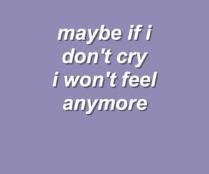 cry, quotes, and anymore image
