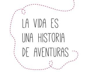 aventura, vida, and frases español image