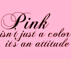 pink, quotes, and attitude image