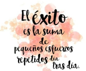 frases, exito, and esfuerzo image