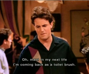 quotes, friends, and chandler bing image