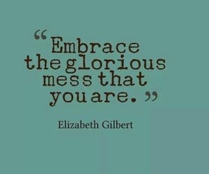 quotes, embrace, and mess image