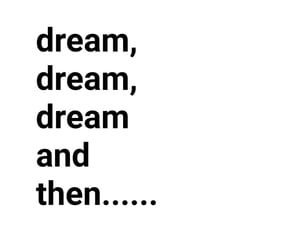 Dream, quote, and words image