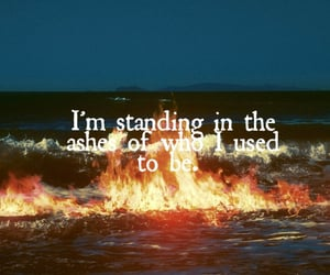 ashes, fire, and quote image