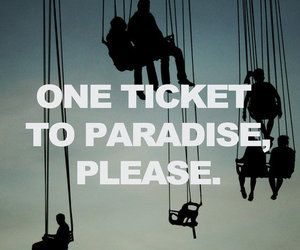 paradise, ticket, and quote image