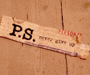 never give up, never, and p.s. image