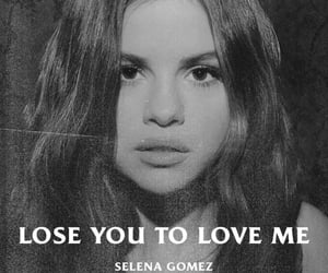 selena gomez, black and white, and lose you to love me image