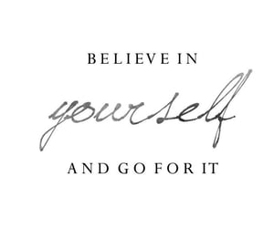 believe, motivation, and quote image