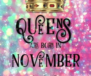 birthday, november, and queens image