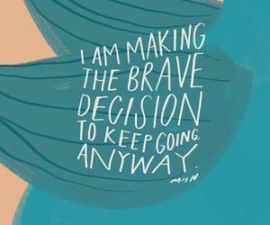brave, decide, and determination image