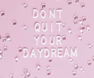 daydream, inspiration, and quotes image