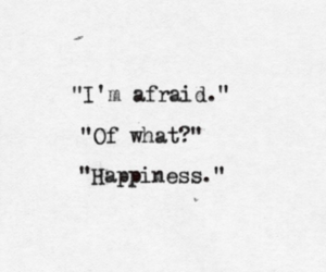 quote, afraid, and happiness image