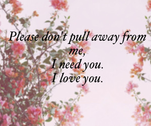 I Love You, i need you, and stay image