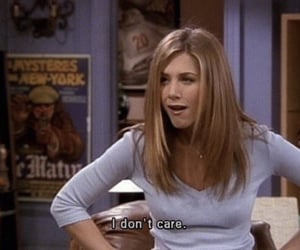 friends, quotes, and i don't care image