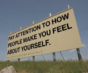 pay attention, it's them not you, and how people make you feel image