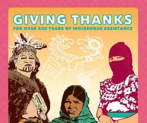 indigenous resistance, always give thanks, and honor traditions image