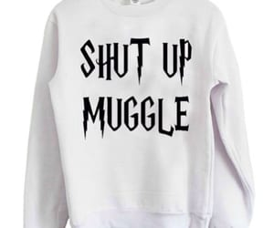 shut up muggle sweatshirt image