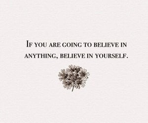 believe, inspiration, and phrases image