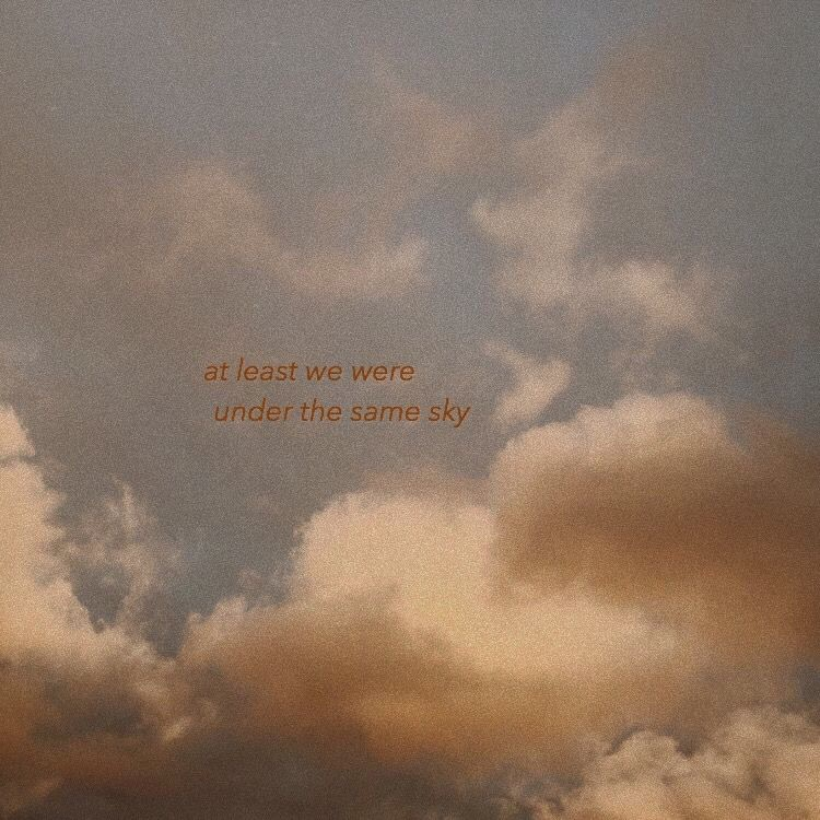 """at least we were under the same sky"""" on we heart it"""