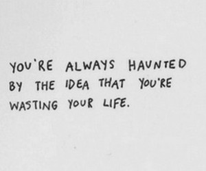 quote, life, and haunted image