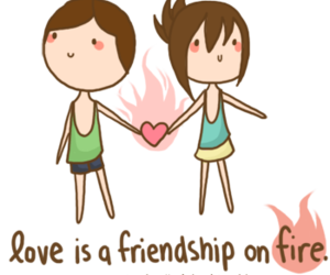 fire, friendship, and love image