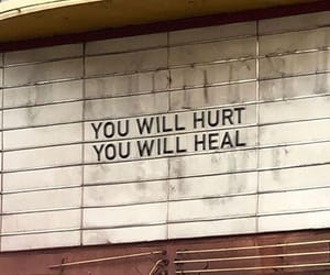 you will heal and you will hurt image