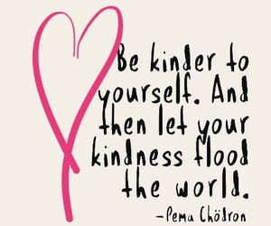 kind, love yourself, and quotes image