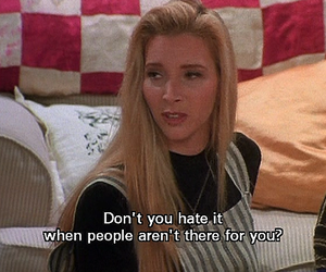 friends, quotes, and phoebe image