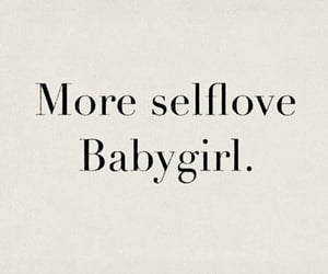 quotes, selflove, and babygirl image