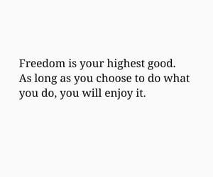 choose, enjoy, and freedom image