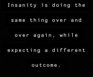 insanity, quotes, and qotd image
