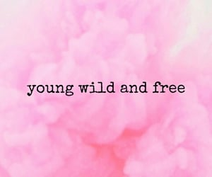 and, free, and young wild free image