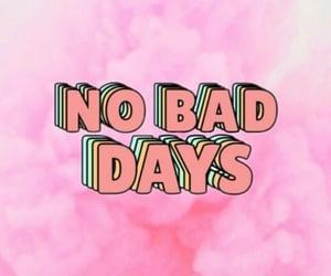 bad, days, and no image