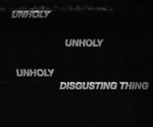unholy, disgusting, and quotes image